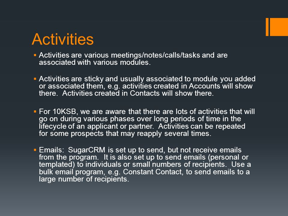 Activities  Activities are various meetings/notes/calls/tasks and are associated with various modules.