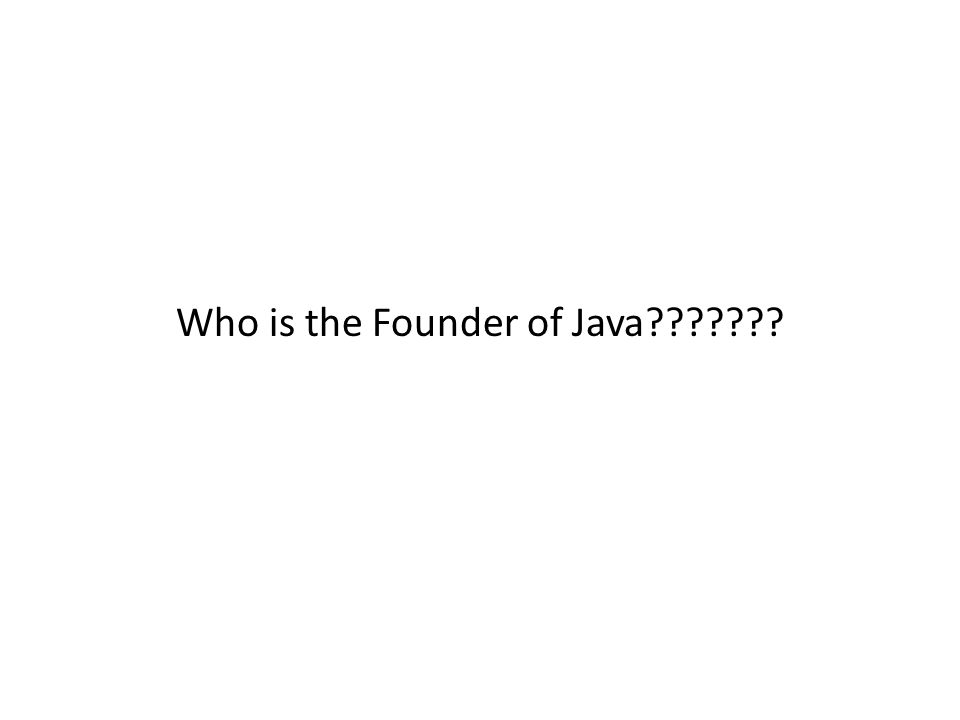 Who is the Founder of Java