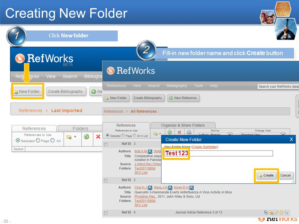 - 49 - Creating New Folder When you import references they are added to the Last Imported Folder.