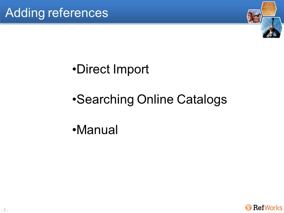 - 7 - Adding references Direct Import Searching Online Catalogs Manual