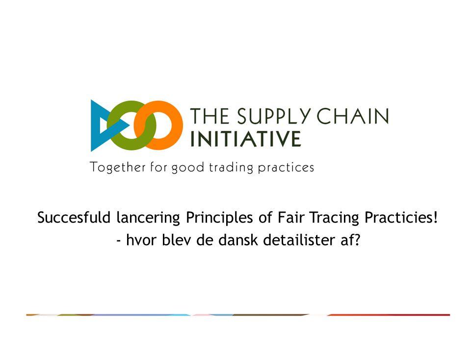 Succesfuld lancering Principles of Fair Tracing Practicies! - hvor blev de dansk detailister af?