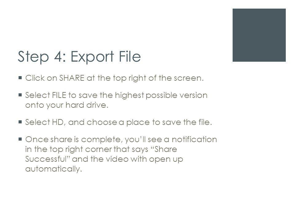Step 4: Export File  Click on SHARE at the top right of the screen.