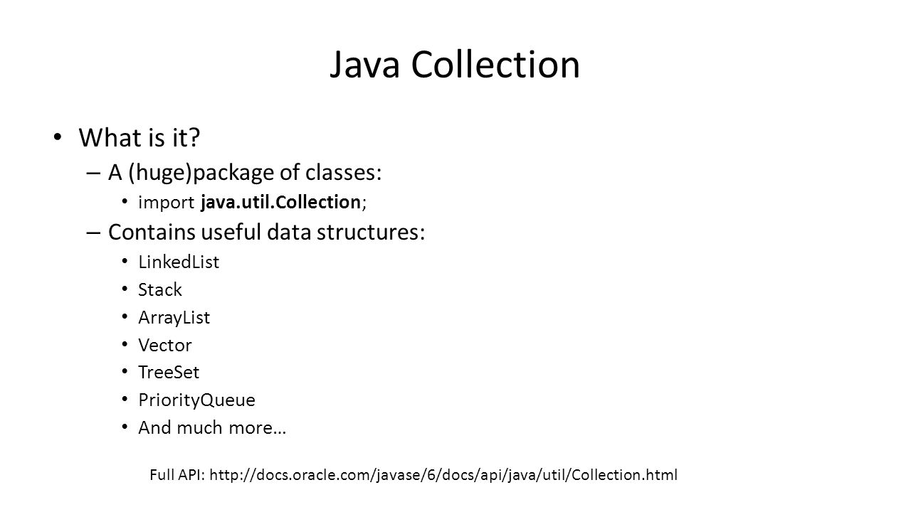 Collection Iterator All java.util.Collection data structures return an iterator to their elements.