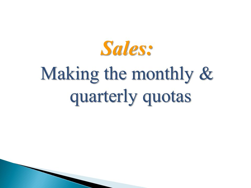 Sales: Making the monthly & quarterly quotas
