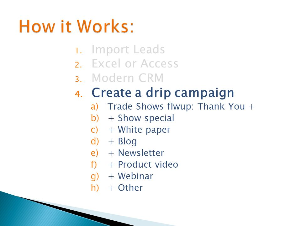 1. Import Leads 2. Excel or Access 3. Modern CRM 4.
