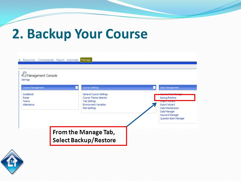 7.4 2. Backup Your Course From the Manage Tab, Select Backup/Restore