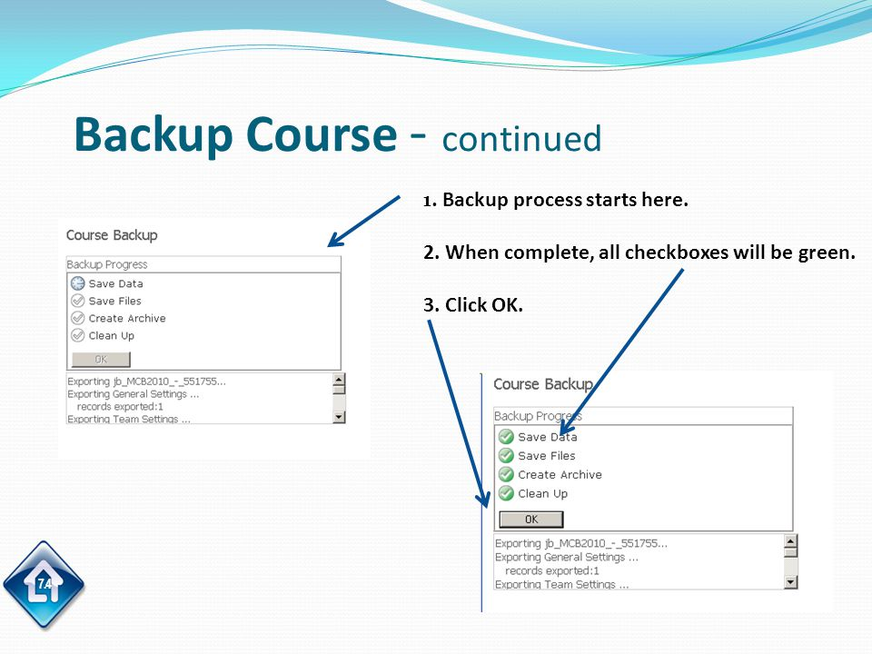 7.4 Backup Course - continued 1. Backup process starts here.