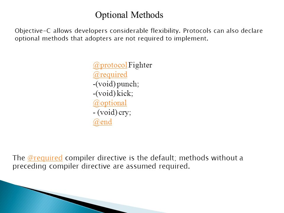 Optional Methods Objective-C allows developers considerable flexibility.