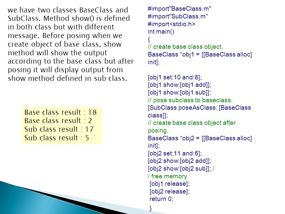 #import BaseClass.m #import SubClass.m #import int main() { // create base class object.