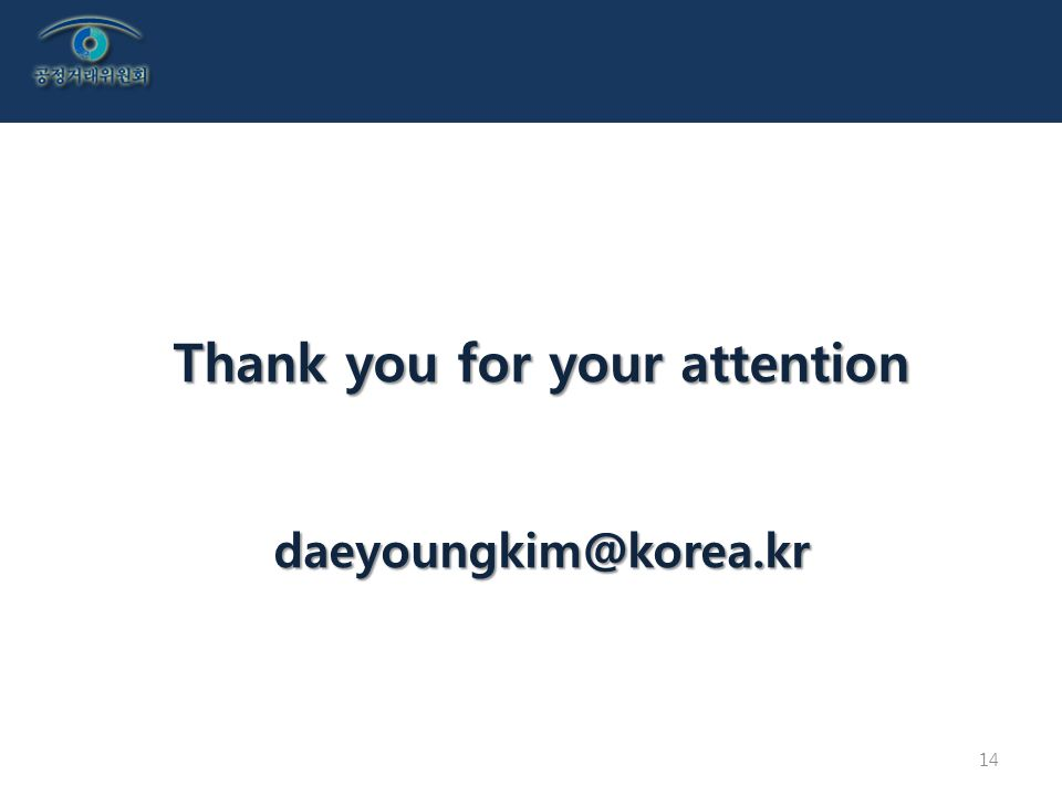 14 Thank you for your attention daeyoungkim@korea.kr