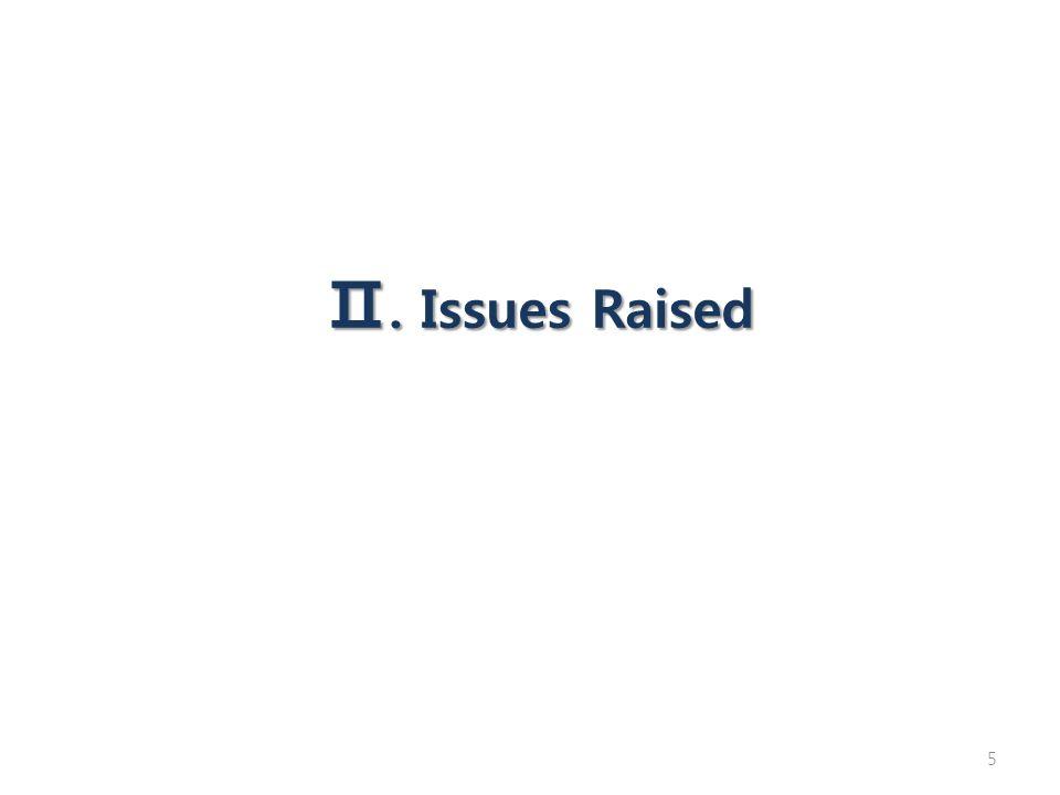 5 Ⅱ. Issues Raised