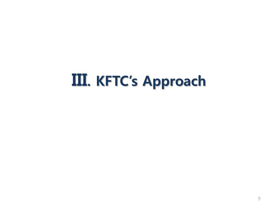 9 III. KFTC's Approach