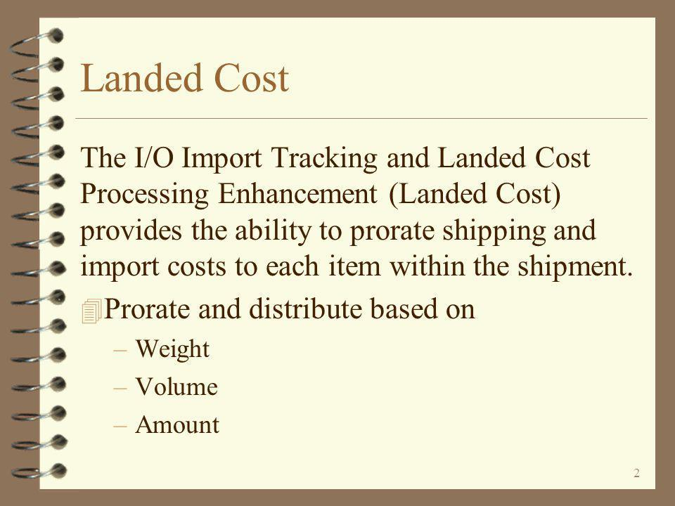 Import Tracking and Landed Cost Processing An Enhancement For AS/400 DMAS from  Copyright I/O International, 2001, 2005, 2008, 2012 Skip Intro Version 2.0
