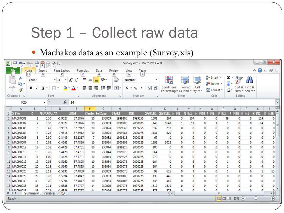 Step 1 – Collect raw data Machakos data as an example (Survey.xls)