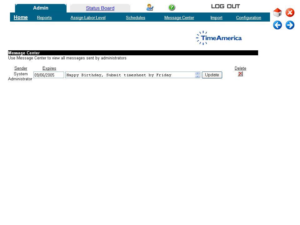 Home ReportsAssign Labor LevelSchedulesMessage CenterImportConfiguration