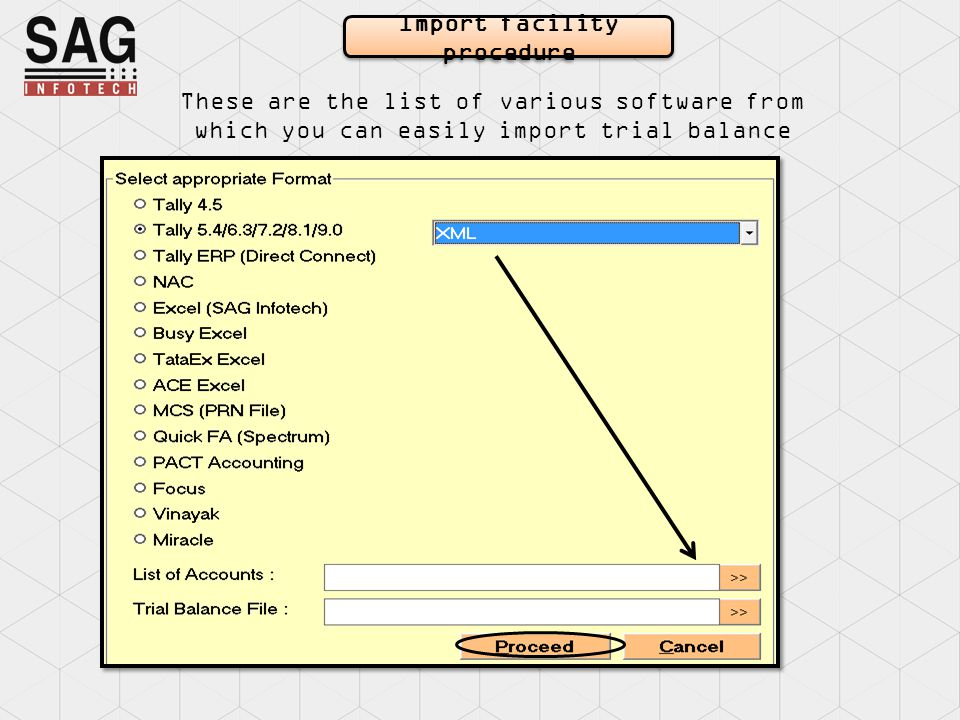 These are the list of various software from which you can easily import trial balance Import facility procedure