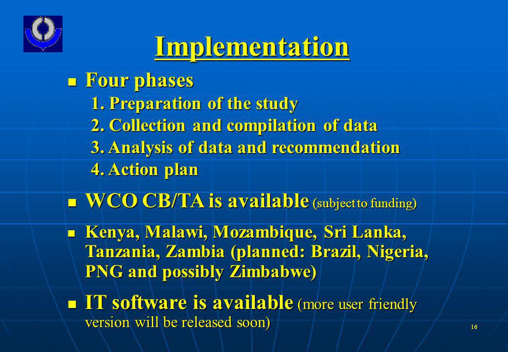 16 Implementation Four phases Four phases 1. Preparation of the study 2.