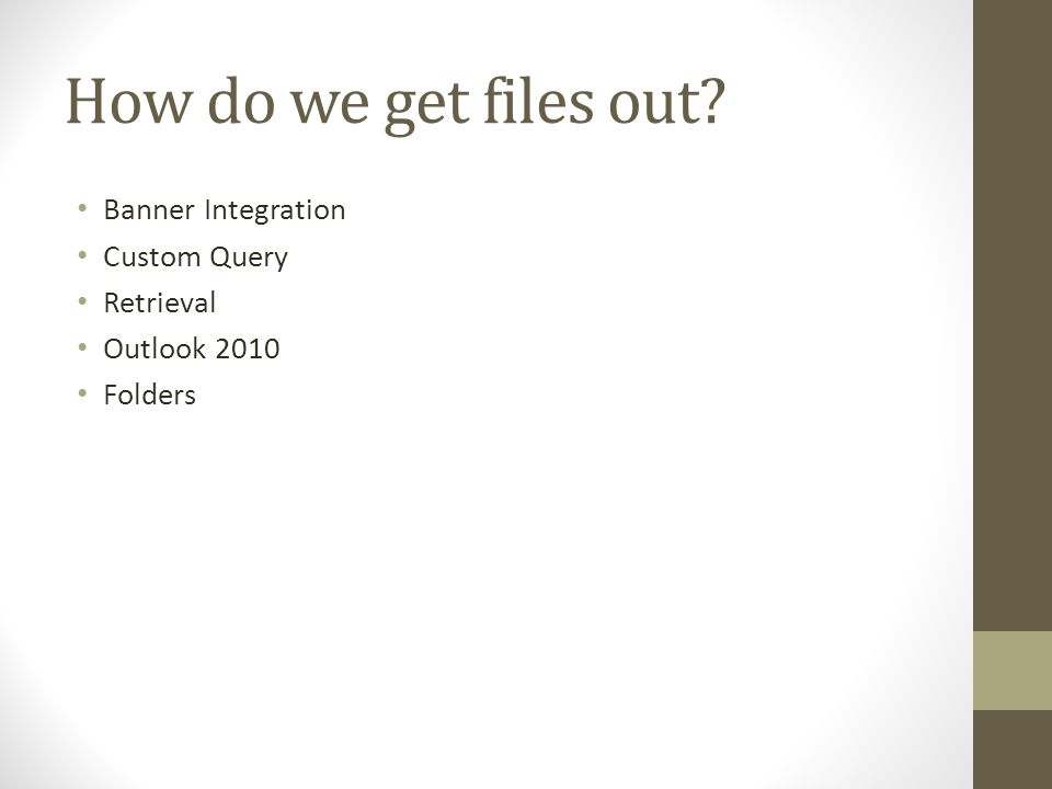 How do we get files out Banner Integration Custom Query Retrieval Outlook 2010 Folders