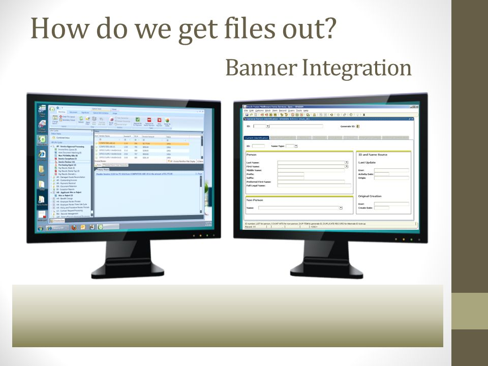 How do we get files out? Banner Integration