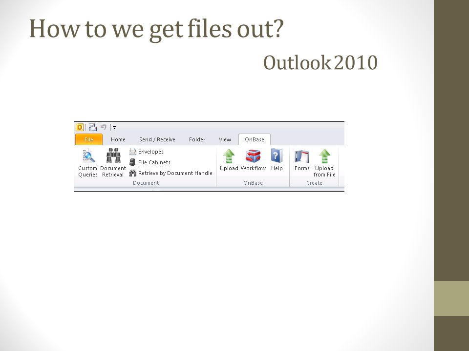 How to we get files out Outlook 2010
