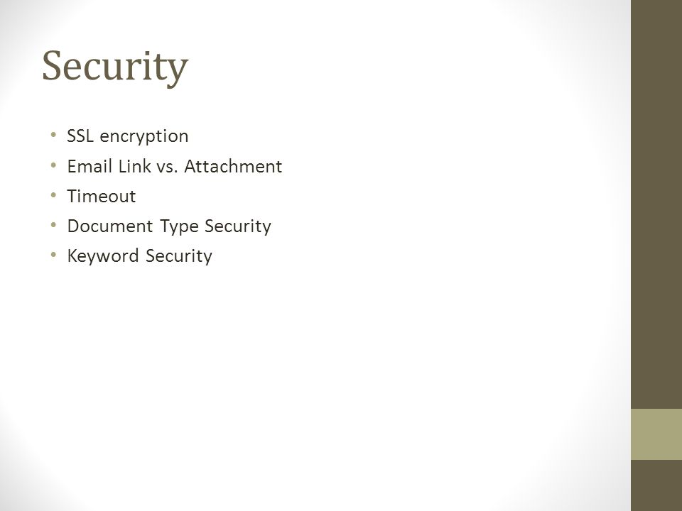 Security SSL encryption Email Link vs. Attachment Timeout Document Type Security Keyword Security