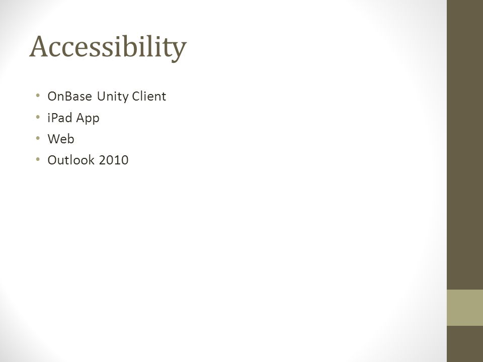 Accessibility OnBase Unity Client iPad App Web Outlook 2010