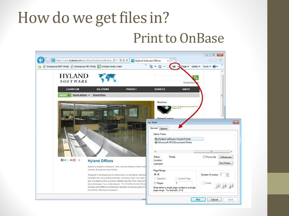 How do we get files in? Print to OnBase
