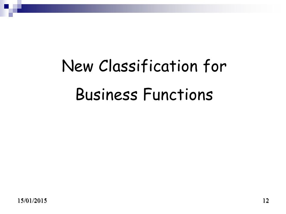 15/01/201512 New Classification for Business Functions