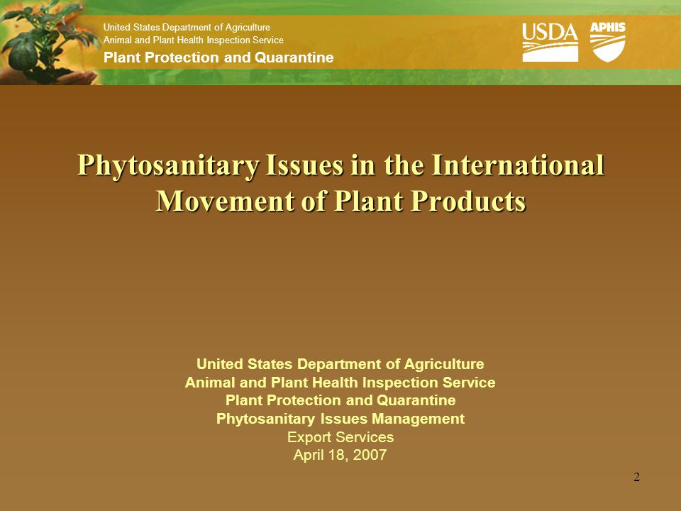 United States Department of Agriculture Animal and Plant Health Inspection Service Plant Protection and Quarantine 2 Phytosanitary Issues in the Inter
