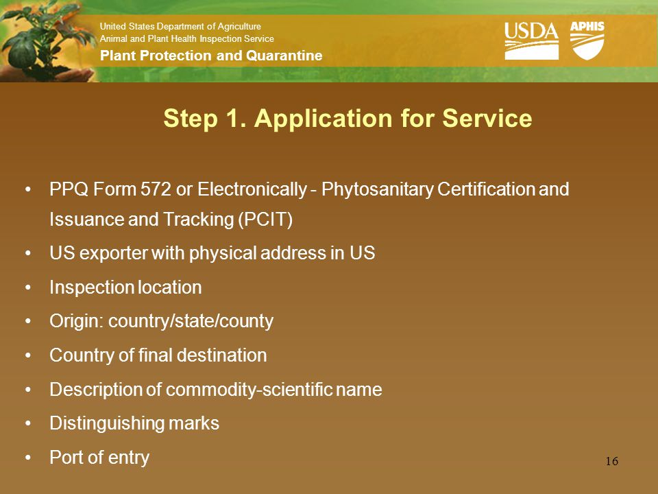 United States Department of Agriculture Animal and Plant Health Inspection Service Plant Protection and Quarantine 16 Step 1. Application for Service