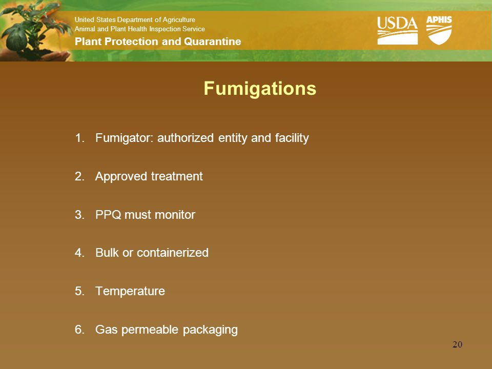 United States Department of Agriculture Animal and Plant Health Inspection Service Plant Protection and Quarantine 20 Fumigations 1.Fumigator: authori