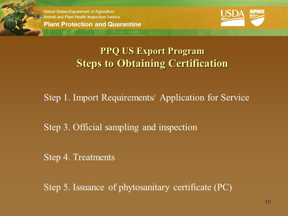 United States Department of Agriculture Animal and Plant Health Inspection Service Plant Protection and Quarantine 10 PPQ US Export Program Steps to O
