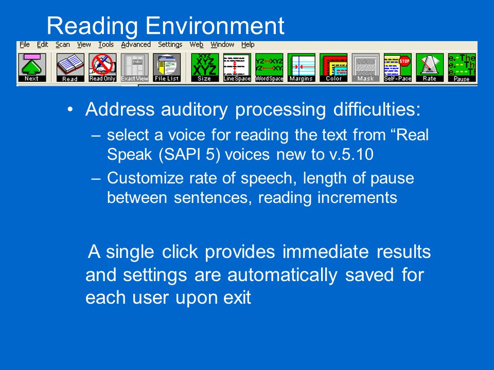 "Reading Environment Address auditory processing difficulties: –select a voice for reading the text from ""Real Speak (SAPI 5) voices new to v.5.10 –Cus"