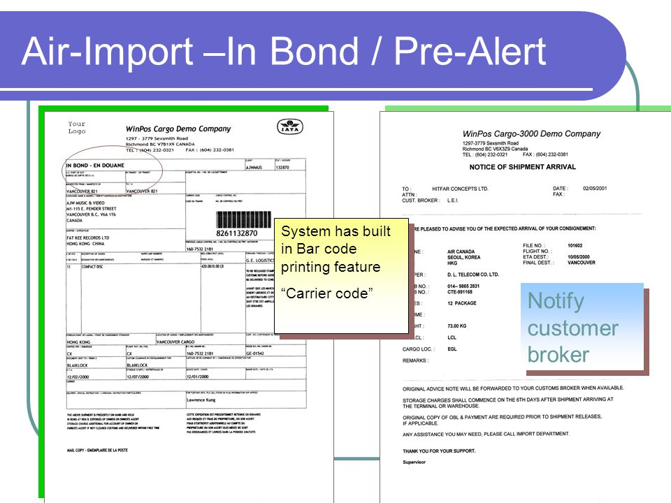 Air-Import –In Bond / Pre-Alert System has built in Bar code printing feature Carrier code System has built in Bar code printing feature Carrier code Notify customer broker
