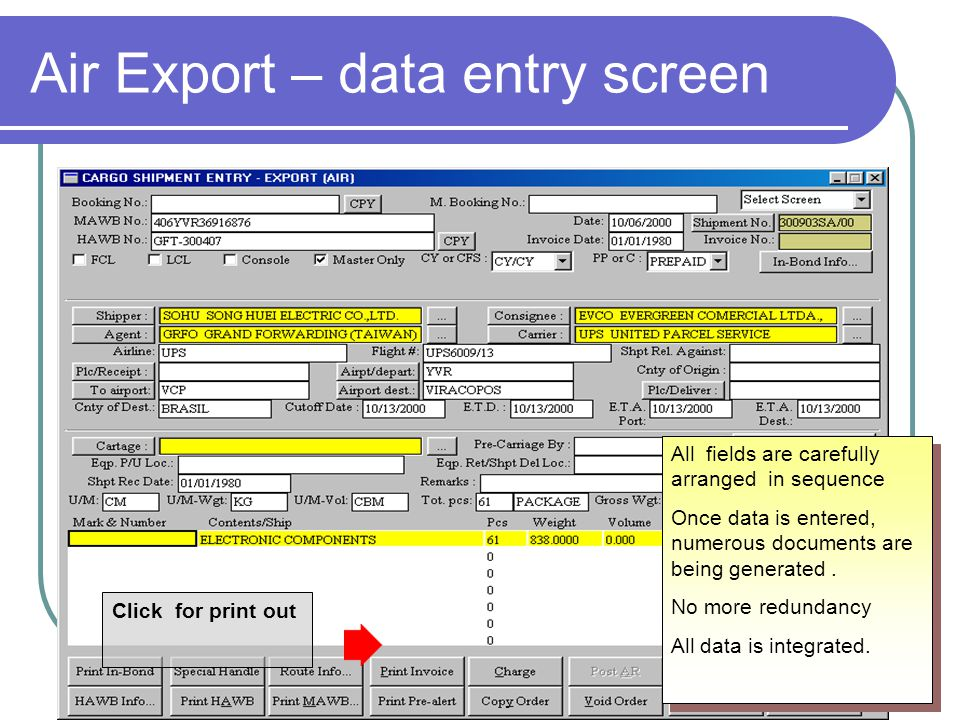 Air Export – data entry screen All fields are carefully arranged in sequence Once data is entered, numerous documents are being generated.