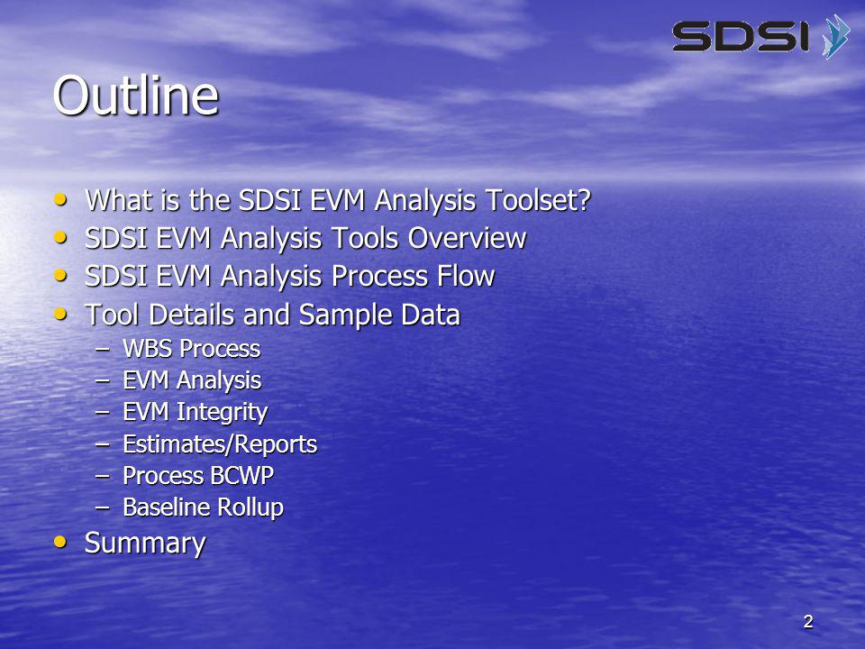 2 Outline What is the SDSI EVM Analysis Toolset? What is the SDSI EVM Analysis Toolset? SDSI EVM Analysis Tools Overview SDSI EVM Analysis Tools Overv