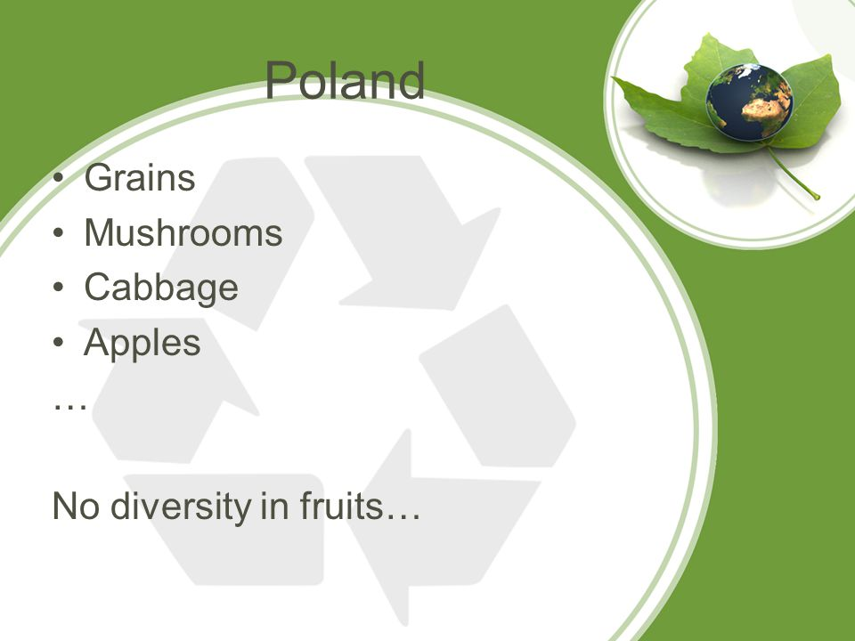 Poland Grains Mushrooms Cabbage Apples … No diversity in fruits…