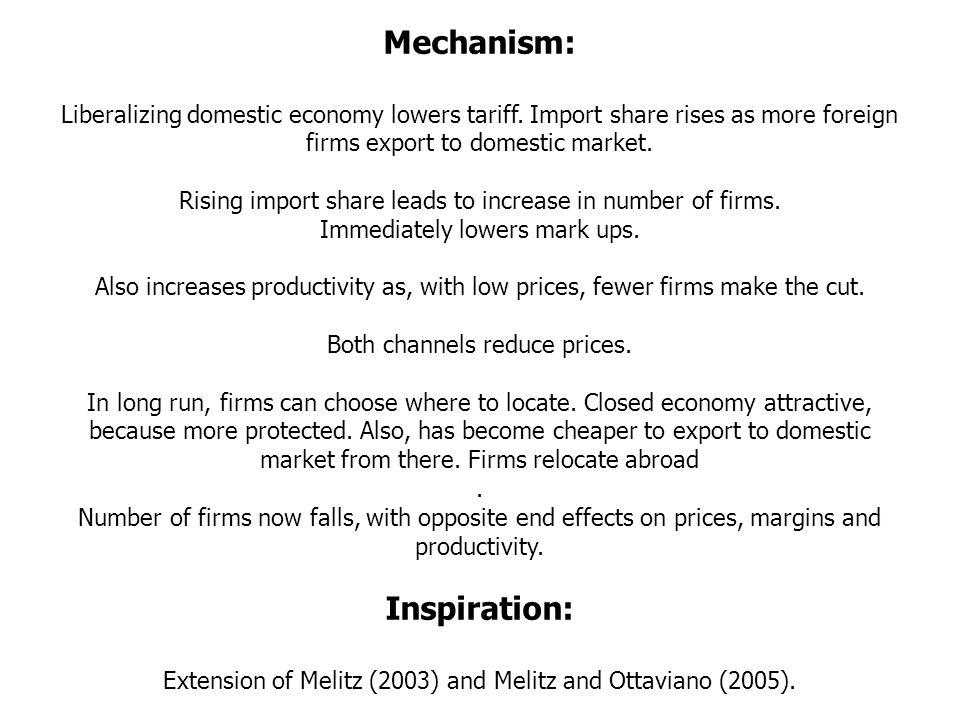 Mechanism: Liberalizing domestic economy lowers tariff.