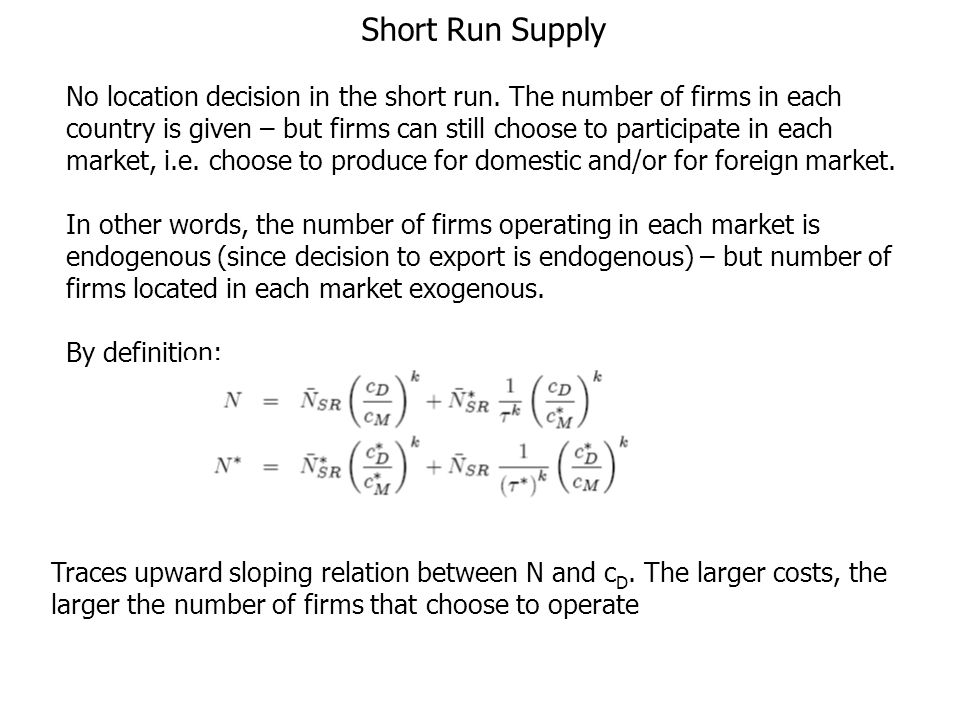 Short Run Supply No location decision in the short run.