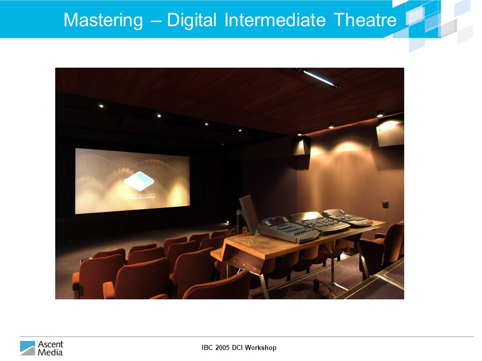 IBC 2005 DCI Workshop Mastering – Digital Intermediate Theatre