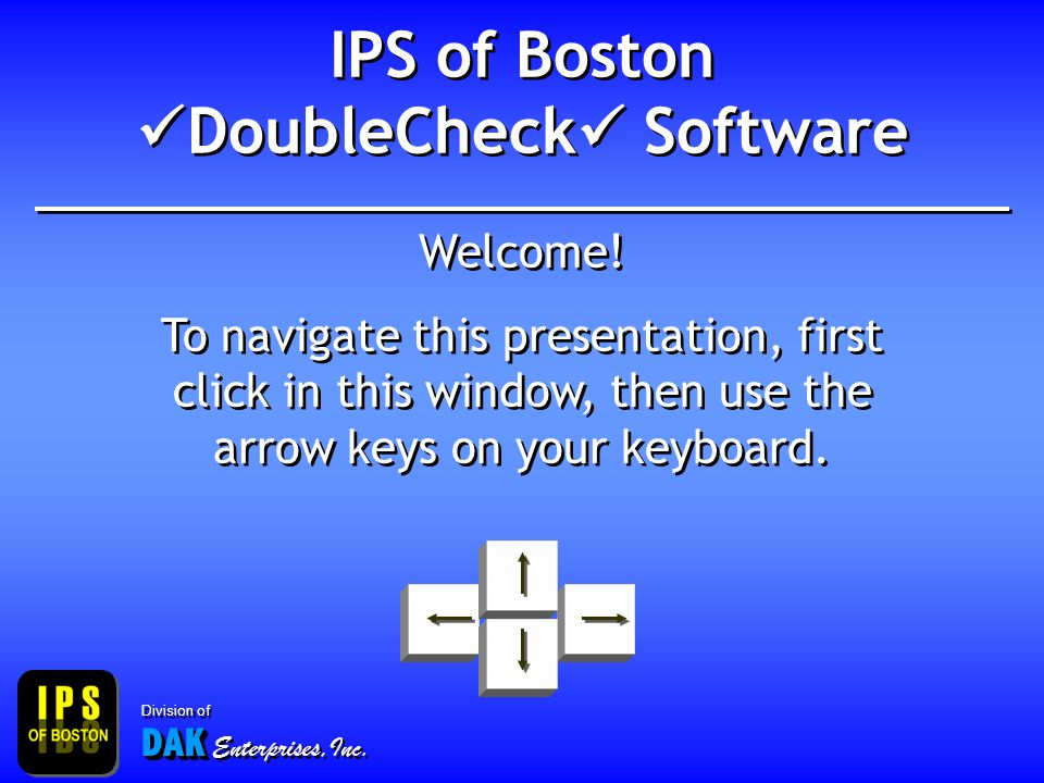 IPS of Boston DoubleCheck Software Welcome.