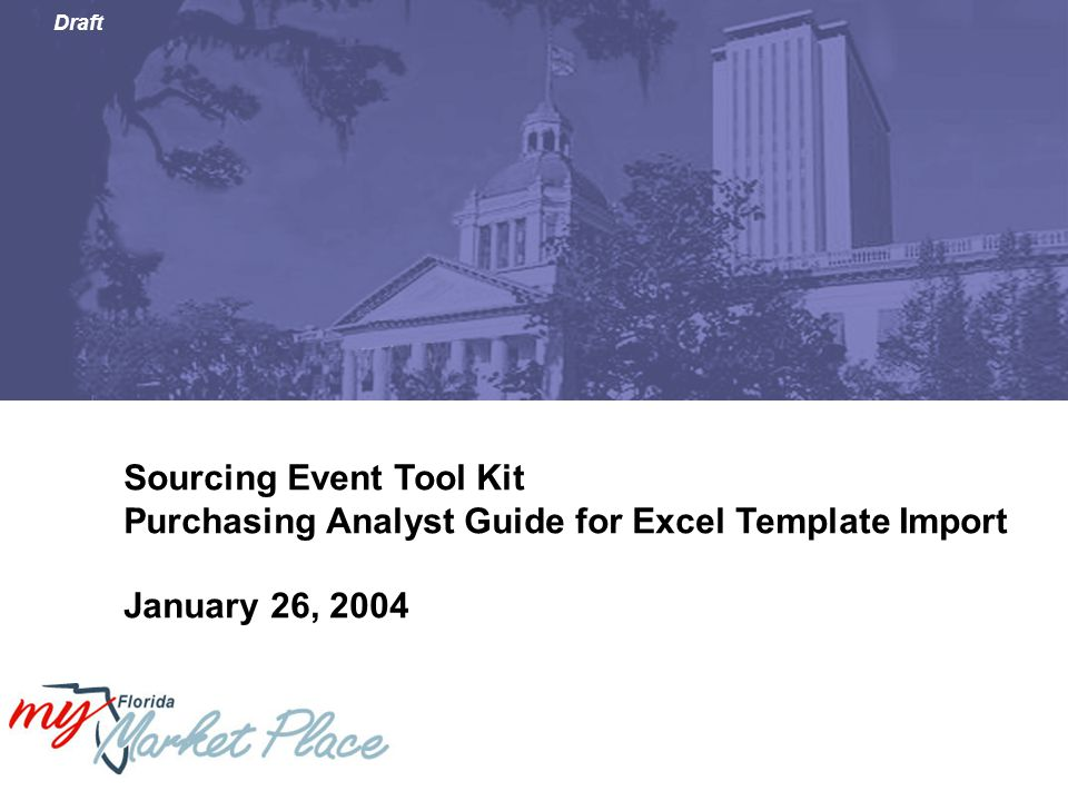 Draft Sourcing Event Tool Kit Purchasing Analyst Guide for Excel Template Import January 26, 2004