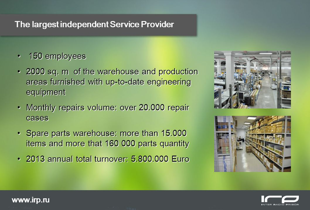 The largest independent Service Provider 150 employees 2000 sq.