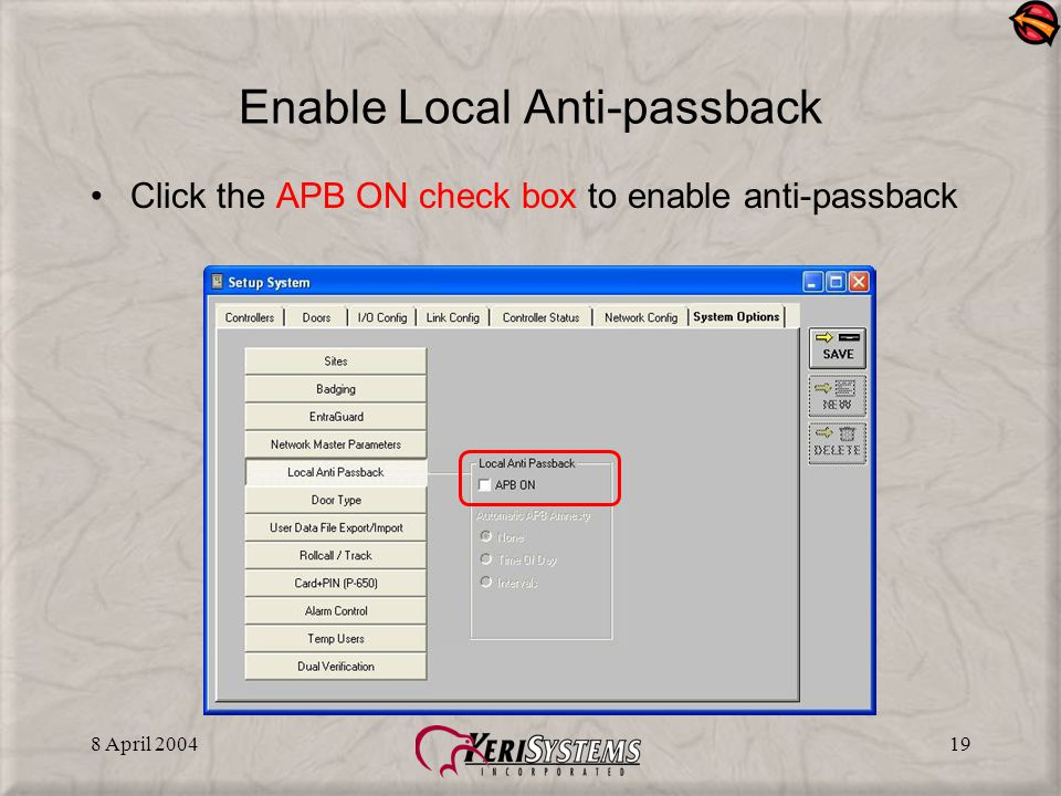8 April 200419 Enable Local Anti-passback Click the APB ON check box to enable anti-passback