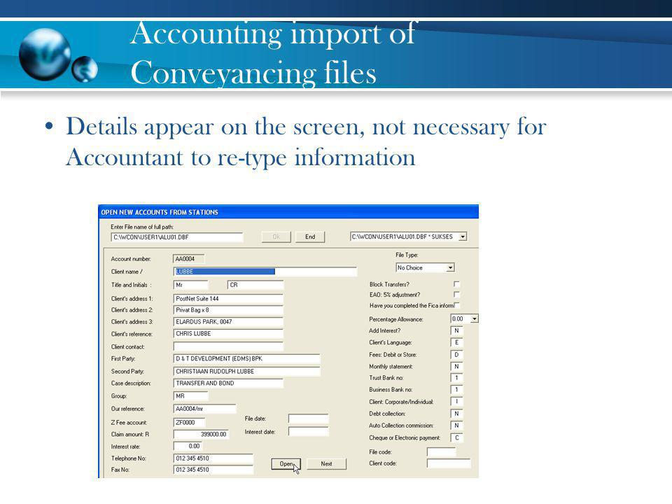 Accounting import of Conveyancing files Details appear on the screen, not necessary for Accountant to re-type information
