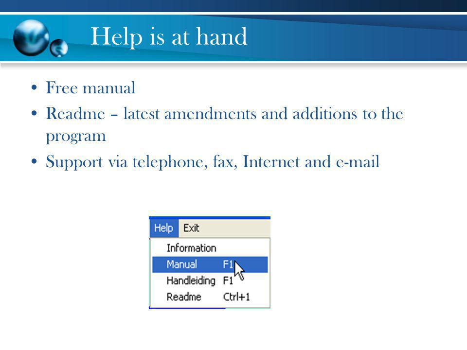 Help is at hand Free manual Readme – latest amendments and additions to the program Support via telephone, fax, Internet and e-mail