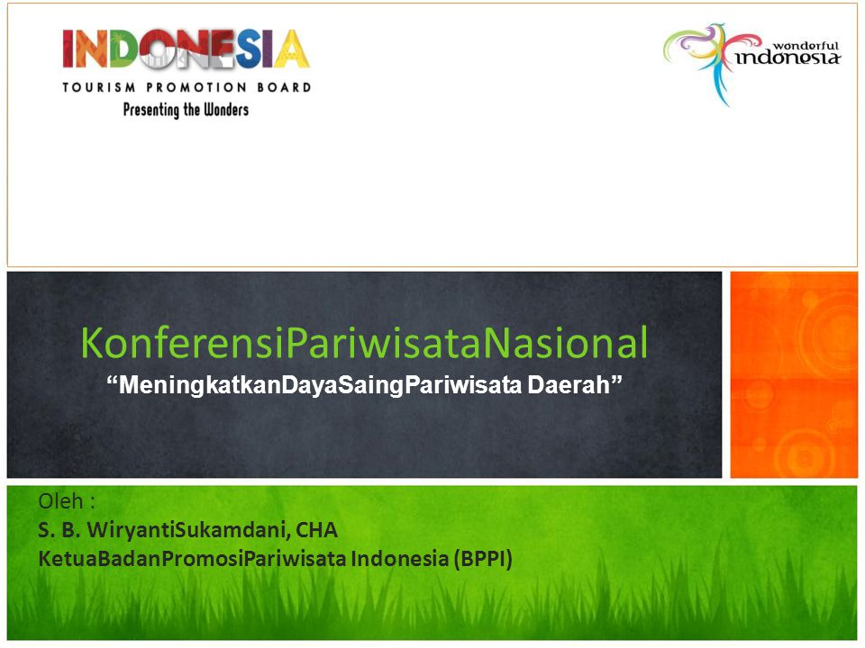 KonferensiPariwisataNasional MeningkatkanDayaSaingPariwisata Daerah Oleh : S.