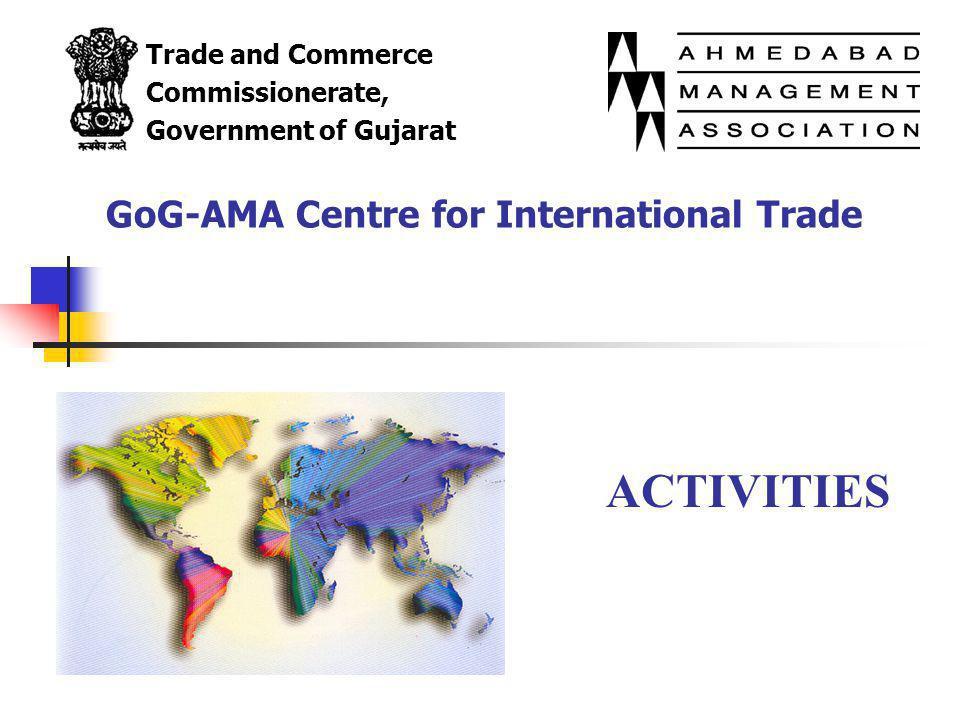 WTO Awareness Programme GoG-AMA Centre for International Trade has conducted WTO Awareness Programmes on the following locations: April 14, 2004Bilimora71 December 23, 2004Naroda,Ahmedabad143 January 9, 2004Visnagar281 January 10, 2004Vadodara167 January 17, 2004Odhav Ind.