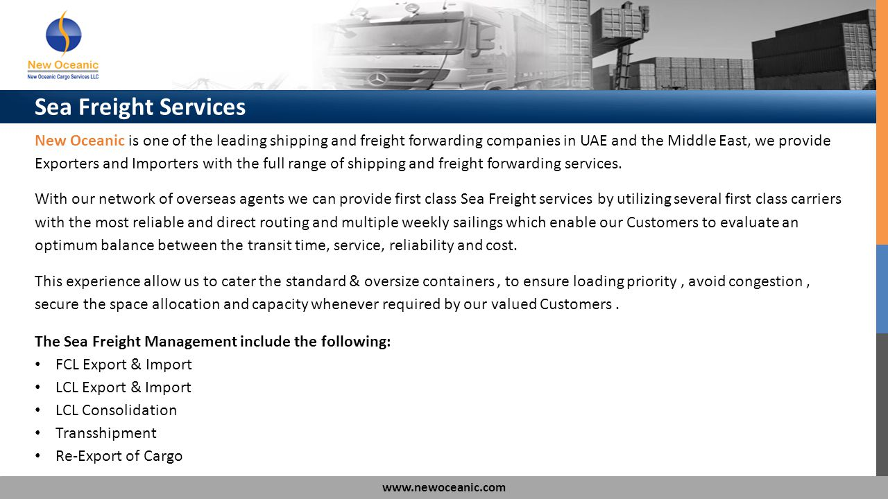 www.newoceanic.com New Oceanic is one of the leading shipping and freight forwarding companies in UAE and the Middle East, we provide Exporters and Im