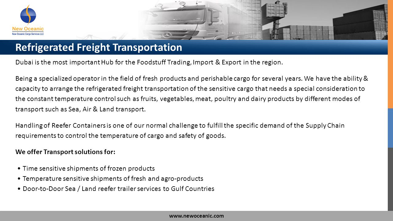 www.newoceanic.com Dubai is the most important Hub for the Foodstuff Trading, Import & Export in the region. Being a specialized operator in the field